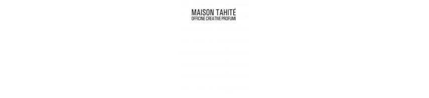 MAISON TAHITE'